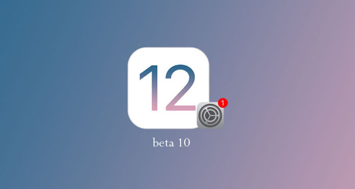 iOS 12 beta 10